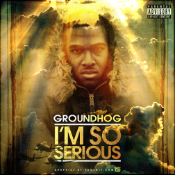 GROUNDHOG - IM SO SERIOUS FRONT COVER