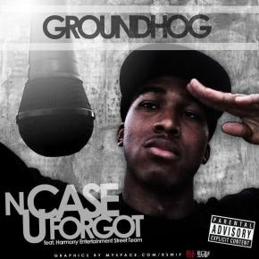 GROUNDHOG - N CASE U FORGOT FRONT COVER