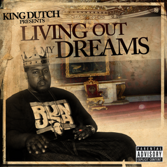 KING DUTCH - LIVING OUT MY DREAMS COVER