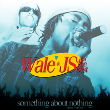 WALE & JS - SOMETHING ABOUT NOTHING FRONT COVER